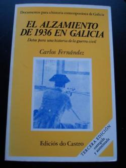 Ver os detalles de:  El alzamiento de 1936 en Galicia. Datos para una historia de la guerra civil