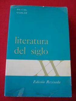 Ver os detalles de:  Literatura del siglo XX. Nueva edición, revisada y aumentada