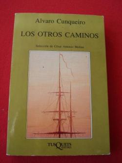 Ver os detalles de:  Los otros caminos (Selección de César Antonio Molina)