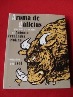 Ver os detalles de:  Aroma de galletas. Poemas y cuentos de Antonio Fernández Molina ilustrados por Isol