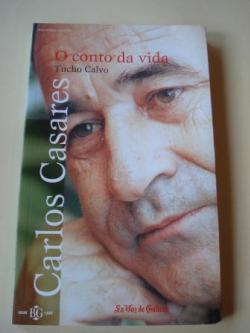 Ver os detalles de:  Carlos Casares. O conto da vida