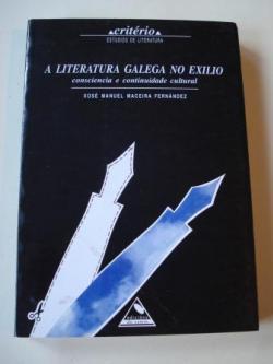 Ver os detalles de:  A literatura galega no exilio. Consciencia e continuidade cultural