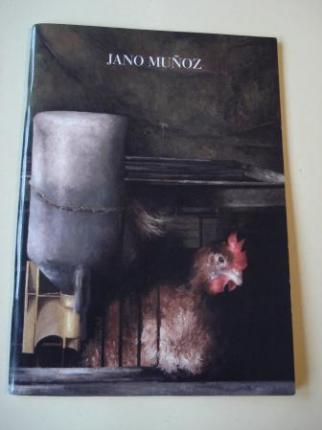 JANO MUÑOZ. Diez momentos de mi vida y una gallina desesperada. Catálogo exposición, 2009-2010 - Ver os detalles do produto