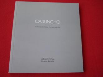 CARUNCHO. `Antecedentes y consecuentes´. Catálogo Exposición Atlántica - Centro de Arte. A Coruña, 1997 - Ver os detalles do produto