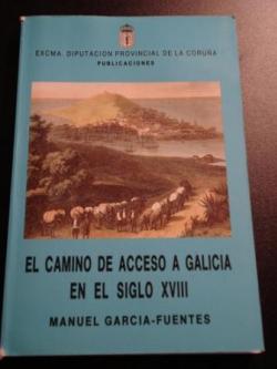 Ver os detalles de:  El camino de acceso a Galicia en el siglo XVIII