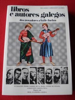 Ver os detalles de:  Libros e autores galegos dos trovadores a Valle-Inclán