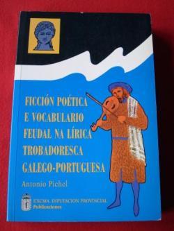 Ver os detalles de:  Ficción poética e vocabulario feudal na lírica trobadoresca galego-portuguesa