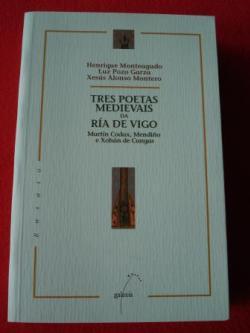 Ver os detalles de:  Tres poetas medievais da Ría de Vigo. Martín Codax, Mendiño e Xohán de Cangas