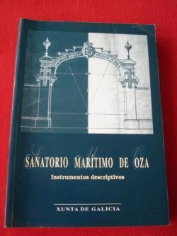 Ver os detalles de:  Sanatorio marítimo de Oza. Instrumento descriptivos (Texto en español)