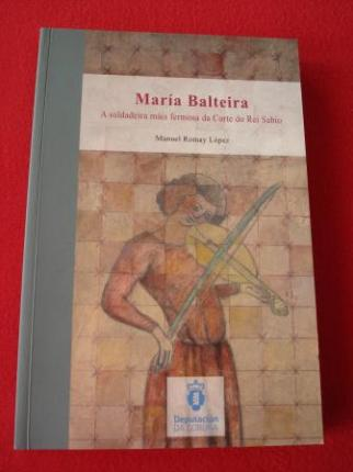 María Balteira. A soldadeira máis fermosa da Corte do Rei Sabio (Texto en español)  - Ver os detalles do produto