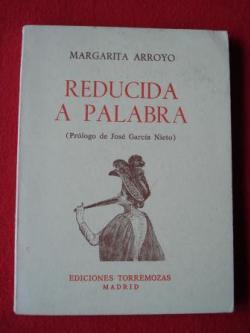 Ver os detalles de:  Reducida a palabra (Prólogo de José García Nieto)
