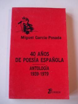 Ver os detalles de:  40 años de poesía española. Antología 1939-1979