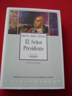 Ver os detalles de:  El Señor Presidente (Edición crítica). Edición del centenario