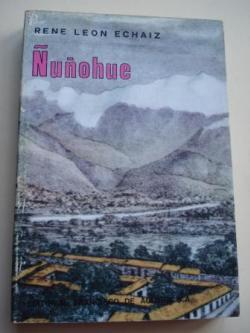 Ver os detalles de:  Ñuñohue. Historia de Ñuñoa, Povidencia, los Condes y la Reina