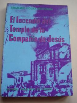 Ver os detalles de:  El incendio del Templo de la Compañía de Jesús. Fundación del Cuerpo de Bomberos de Santiago