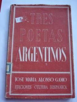 Ver os detalles de:  Tres poetas argentinos. Marechal - Molinari - Bernárdez