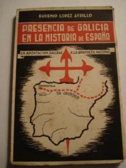 Ver os detalles de:  Presencia de Galicia en la historia de España. La aportación gallega a la grandeza nacional