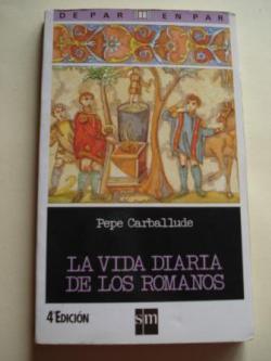 Ver os detalles de:  La vida diaria de los romanos