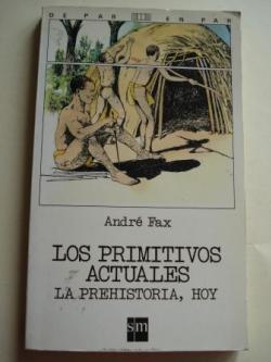 Ver os detalles de:  Los primitivos actuales. La Prehistoria, hoy