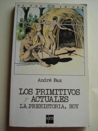 Los primitivos actuales. La Prehistoria, hoy - Ver os detalles do produto