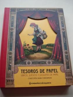 Ver os detalles de:  Tesoros de papel. Libros, juegos y juguetes de papel. Colección Quim Corominas. Catálogo Exposición Fundación Caixa Galicia