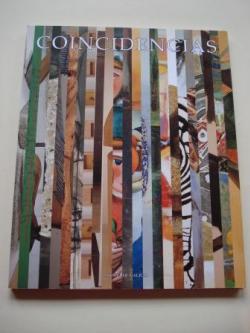 Ver os detalles de:  COINCIDENCIAS. Catálogo Exposición Pintura, escultura, instalacións