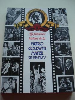 Ver os detalles de:  La fabuleuse histoire de la Metro Goldwyn Mayer en 1714 films