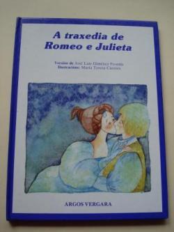 Ver os detalles de:  A traxedia de Romeo e Julieta (Versión de J. L. Giménez Frontín)