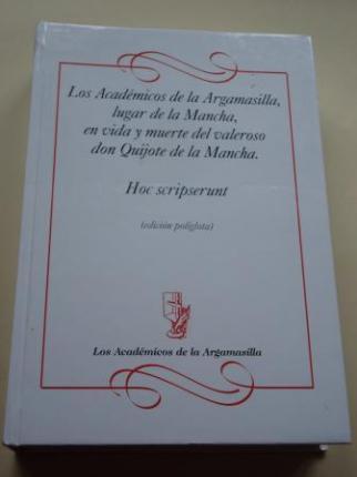 Sonetos y epitafios de Los Académicos de la Argamasilla, lugar de la Mancha, en vida y muerta del valeroso don Quijote de la Mancha. Hoc scripserunt (edición políglota, 42 idiomas) - Ver los detalles del producto