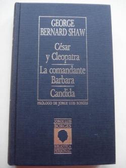 Ver os detalles de:  César y Cleopatra / La comandante Barbara / Candida