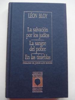 Ver os detalles de:  La salvación por los judios / La sangre del pobre / En las tinieblas