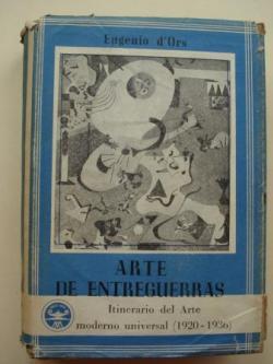 Ver os detalles de:  Arte de Entreguerras. Itinerario del Arte moderno universal (1920-1936)
