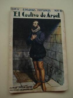 Ver os detalles de:  El Cautivo de Argel (Cervantes). Episodios Históricos. Serie IV. Núm. 15