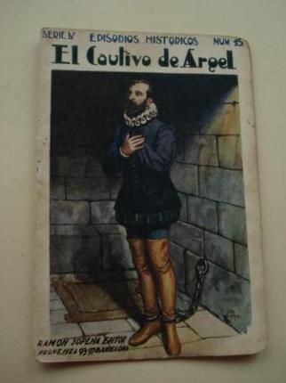 El Cautivo de Argel (Cervantes). Episodios Históricos. Serie IV. Núm. 15 - Ver os detalles do produto