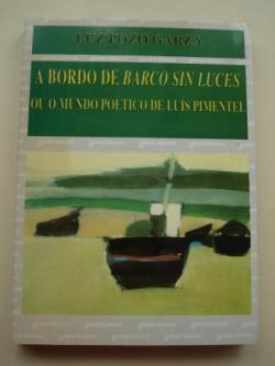 Ver os detalles de:  A bordo de `Barco sin luces´ou o mundo poético de Luís Pimentel