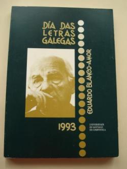 Ver os detalles de:  Eduardo Blanco-Amor. Día das Letras Galegas 1993