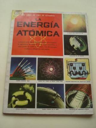 La energía atómica. Libro de Oro de Estampas. Libro ilustrado con 48 cromos, sin pegar - Ver los detalles del producto