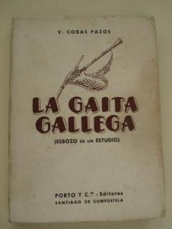 Ver os detalles de:  La gaita gallega (Esbozo de un estudio)