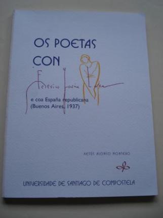 Os poetas con Federico García Lorca e coa España republicana (Buenos Aires, 1937), con textos en edición facsímile - Ver os detalles do produto