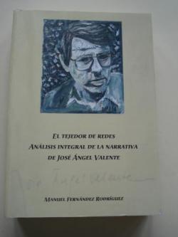 Ver os detalles de:  El tejedor de redes. Análisis integral de la narrativa de José Ángel Valente