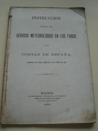 Instrucción para el servicio meteorológico en los faros de las costas de España aprobada por Real Orden de 28 de Junio de 1886 - Ver os detalles do produto