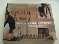 Ver os detalles de:  Tempos que hai neste tempo (Textos de Filgueira Valverde, Christian Caujolle e Manuel Rivas)