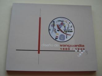 Diseño de Vanguardia 1880-1940. Catálogo Exposición Museo Nacional de Artes Decorativas, Madrid, 2000 - Ver los detalles del producto