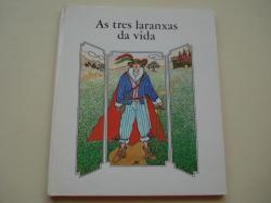 Ver os detalles de:  As tres laranxas da vida (Versión galega de Salvador Lorenzana)