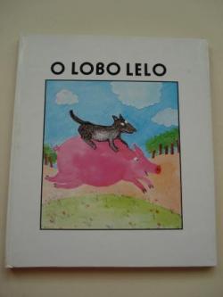 Ver os detalles de:  O lobo Lelo (Versión galega de Xohana Torres)