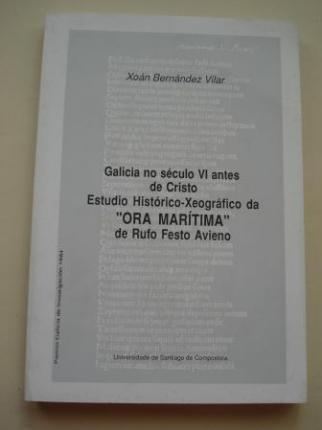 Galicia no século VI antes de Cristo. Estudio Histórico-Xeográfico da `ORA MARÍTIMA´ de Rufo Festo Avieno - Ver os detalles do produto