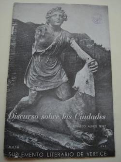 Ver os detalles de:  Discurso sobre las Ciudades. Suplemento literario de Vértice. Mayo, 1940