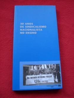 Ver os detalles de:  30 anos de sindicalismo nacionalista no ensino