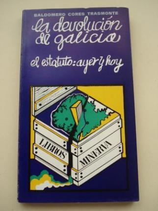 La devolución de Galicia. El estatuto: ayer y hoy - Ver los detalles del producto