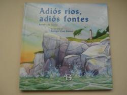 Ver os detalles de:  Adiós ríos, adiós fontes (Ilustrado  por Rodrigo Chao Blanco)